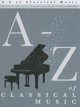 A-Z of Classical Music (Easy Piano Solo) (HL-14033150)