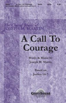A Call to Courage: Based on Joshua 1:6-7 (HL-35000018)