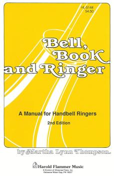 Bell, Book, and Ringer: A Manual for Handbell Ringers (HL-35001913)