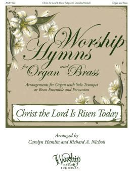 Christ the Lord Is Risen Today: Worship Hymns for Organ and Brass (HL-00125295)