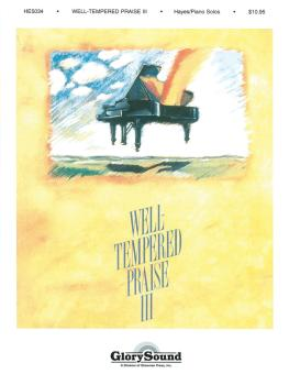 Well-Tempered Praise 3 (Piano Collection) (HL-35025375)