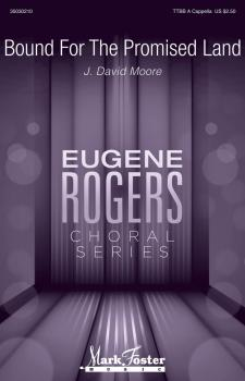 Bound for the Promised Land: Eugene Rogers Choral Series (HL-35030210)
