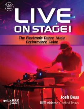 Live On Stage!: The Electronic Dance Music Performance Guide (HL-00128990)