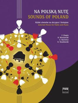 Sounds of Poland [Na Polska Nute): Selected Pieces for Violin and Pian (HL-00133120)