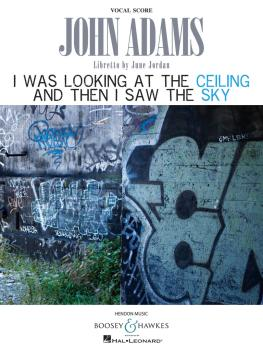 John Adams - I Was Looking at the Ceiling and Then I Saw the Sky (Song (HL-48022815)