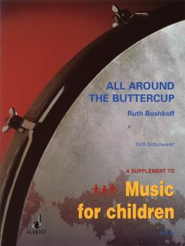 All Around the Buttercup: Early Experiences with Orff Schulwerk - for  (HL-49012149)