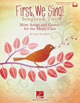 First We Sing! Songbook Two: More Songs and Games for the Music Class  (HL-00145629)