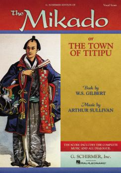The Mikado: or The Town of Titipu Vocal Score (HL-50337520)