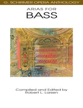 Arias for Bass: G. Schirmer Opera Anthology (HL-50481101)