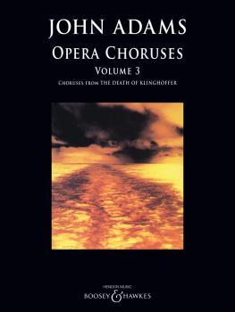 John Adams - Opera Choruses: Volume 3 (HL-48024926)