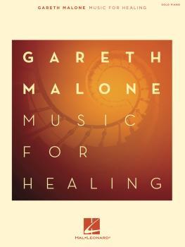 Gareth Malone - Music for Healing (HL-00326893)